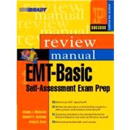 EMT-Basic Self-Assessment Exam Preparation Review Manual