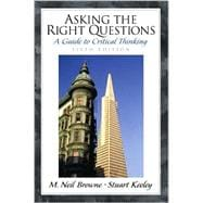 Asking the Right Questions : A Guide to Critical Thinking