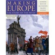 Making Europe The Story of the West, Volume II: Since 1550