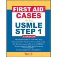 First Aid™ Cases for the USMLE Step 1: Second Edition