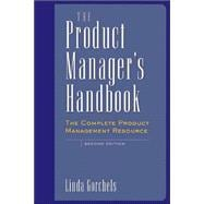 Product Manager's Handbook : The Complete Product Management Resource