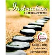 Instruction : A Models Approach (with MyEducationLab)