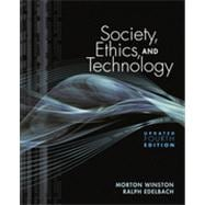 Society, Ethics, and Technology, Update Edition, 4th Edition