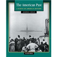 The American Past A Survey of American History (with InfoTrac and American Journey Online)