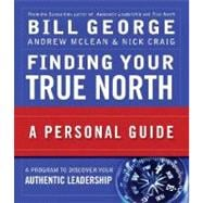 Finding Your True North : A Personal Guide