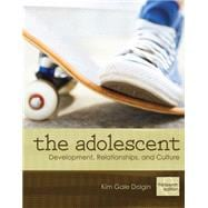 The Adolescent Development, Relationships, and Culture