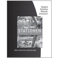 Student Activity Manual for Augustyn/Euba's Stationen