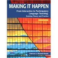 Making It Happen : From Interactive to Participatory Language Teaching - Evolving Theory and Practice