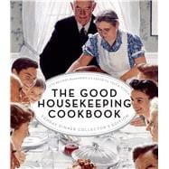 The Good Housekeeping Cookbook Sunday Dinner Collector's Edition 1275 Recipes from America's Favorite Test Kitchen