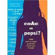 Coke or Pepsi? : 1000 Coke or Pepsi Questions to Ask Your Friends?