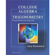 College Algebra and Trigonometry Through Modeling and Visualization
