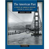 The American Past A Survey of American History, Volume II: Since 1865 (with American Journey Online and InfoTrac)