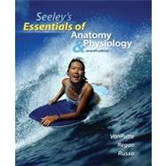 Seeley's Essentials of Anatomy & Physiology, 7th Edition