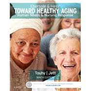 Ebersole & Hess' Toward Healthy Aging: Human Needs & Nursing Response