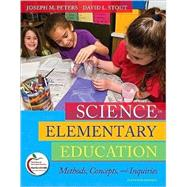 Science in Elementary Education Methods, Concepts, and Inquiries (with MyEducationLab)