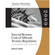 South-Western Federal Taxation Internal Revenue Code 1986 & Treasury Regulations: Annotated and Selected 2009