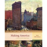 Making America A History of the United States, Brief