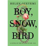 Boy, Snow, Bird A Novel