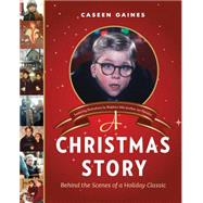 A Christmas Story Behind the Scenes of a Holiday Classic