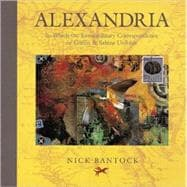 Alexandria : In Which the Extraordinary Correspondence of Griffin and Sabine Unfolds