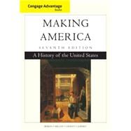 Cengage Advantage Books: Making America A History of the United States