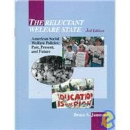 The Reluctant Welfare State; American Social Welfare Policies, Past, Present, and Future