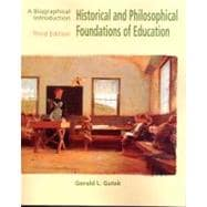 Historical and Philosophical Foundations of Education : A Biographical Introduction