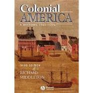 Colonial America: A History, 1565 - 1776, 3rd Edition
