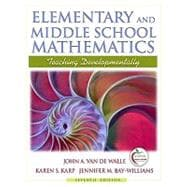 Elementary and Middle School Mathematics : Teaching Developmentally (with MyEducationLab)