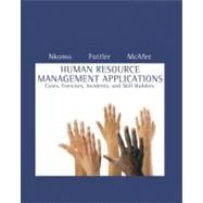 Human Resource Management Applications Cases, Exercises, Incidents, and Skill Builders