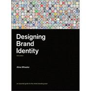 Designing Brand Identity: An Essential Guide for the Whole Branding Team, 3rd Edition