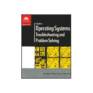 A Guide to Operating Systems: Troubleshooting and Problem Solving