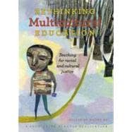 Rethinking Multicultural Education : Teaching for Racial and Cultural Justice