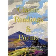 Classic Readings & Poems For Weddings, Christenings, Funerals and All Occasions