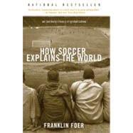 How Soccer Explains the World : An Unlikely Theory of Globalization