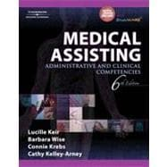 Medical Assisting: Administrative and Clinical Competencies, 6th Edition