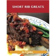 Short Rib Greats: Delicious Short Rib Recipes, the Top 48 Short Rib Recipes 9781488501432R