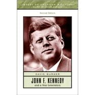 John F. Kennedy and a New Generation (Library of American Biography Series)