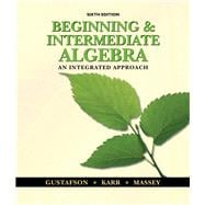 Beginning and Intermediate Algebra : An Integrated Approach