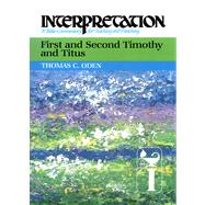 First and Second Timothy and Titus: Interpretation, a Bible Commentary for Teaching and Preaching