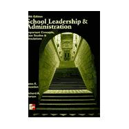 School Leadership and Administration : Important Concepts, Case Studies and Simulations
