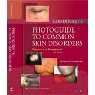 Goodheart's Photoguide to Common Skin Disorders Diagnosis and Management