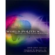 World Politics: Trend and Transformation, 2010 - 2011 Edition, 13th Edition