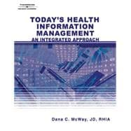 Today's Health Information Management : An Integrated Approach