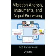 Vibration Analysis, Instruments, and Signal Processing 9781482231441R