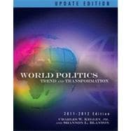 World Politics: Trends and Transformations, 2011-2012 Update Edition, 13th Edition