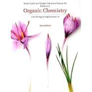 Study Guide with Solutions Manual for McMurry's Organic Chemistry: With Biological Applications, 2nd