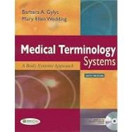 Medical Terminology Systems: A Body Systems Approach (Book with CD-ROMs)