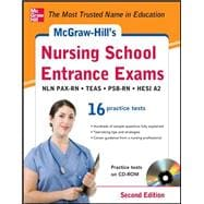 McGraw-Hill's Nursing School Entrance Exams with CD-ROM, 2nd Edition Strategies + 16 Practice Tests
