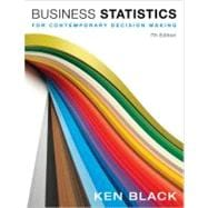 Business Statistics: For Contemporary Decision Making, 7th Edition